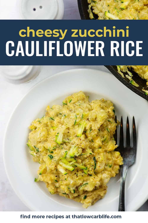 cheesy cauliflower rice with zucchini on white plate