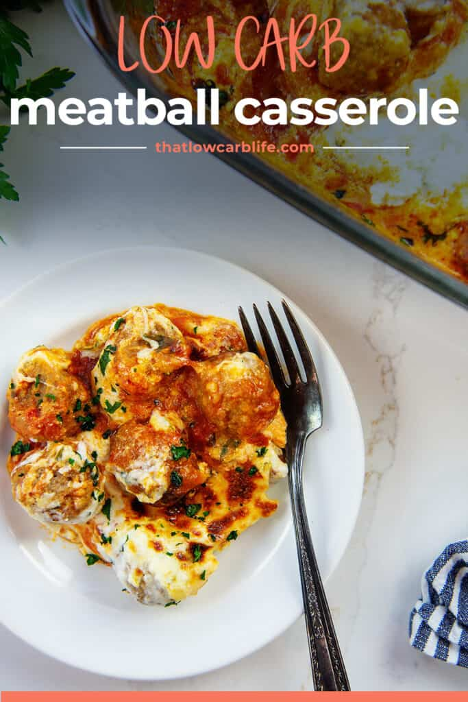 low carb meatball casserole on white plate with text for Pinterest.