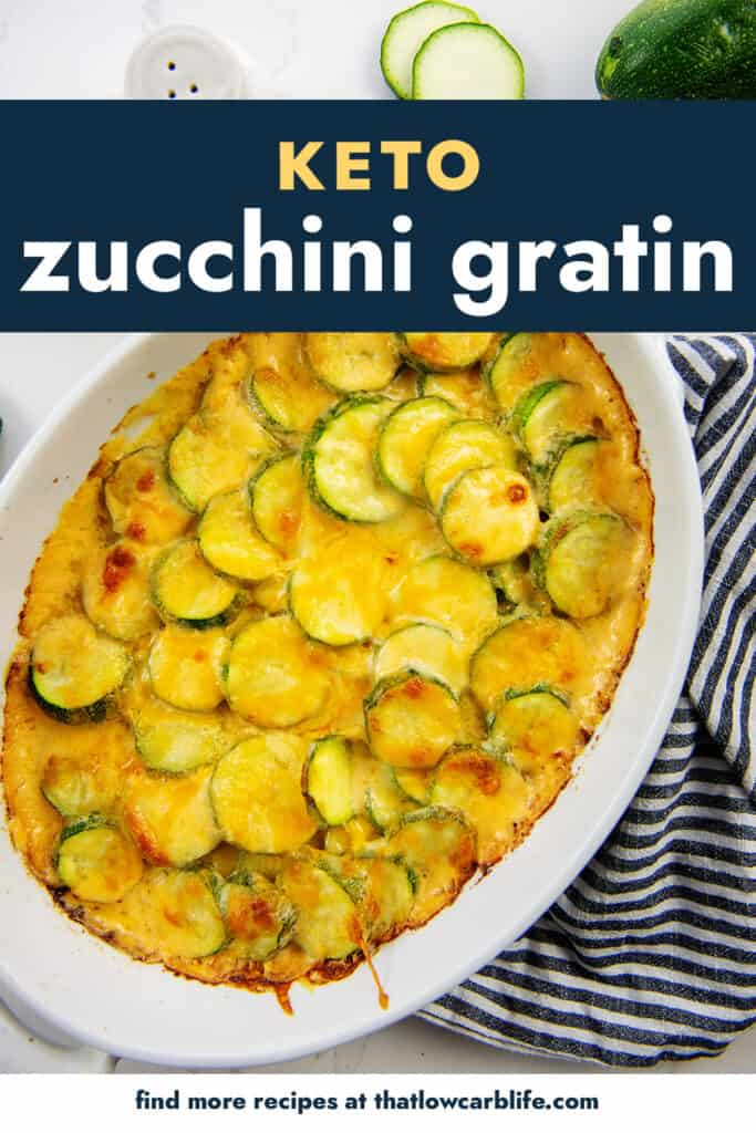 overhead view of zucchini gratin in casserole dish with text for pinterest.