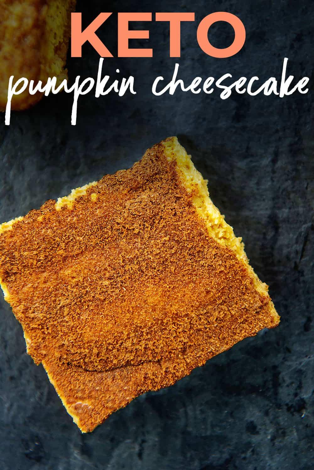 keto pumpkin cheesecake.
