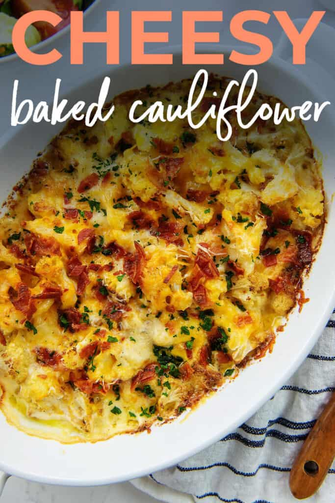 cheesy baked cauliflower in dish with text.